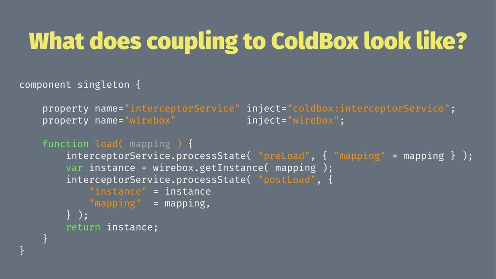 What does coupling to ColdBox look like? compon...