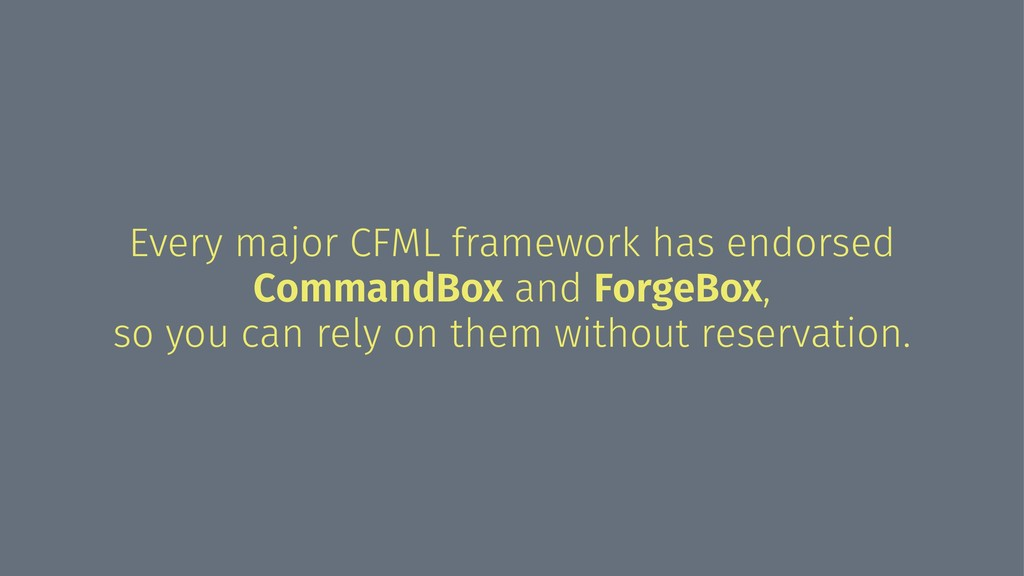 Every major CFML framework has endorsed Command...