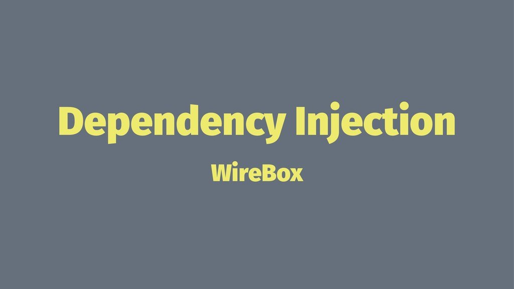 Dependency Injection WireBox