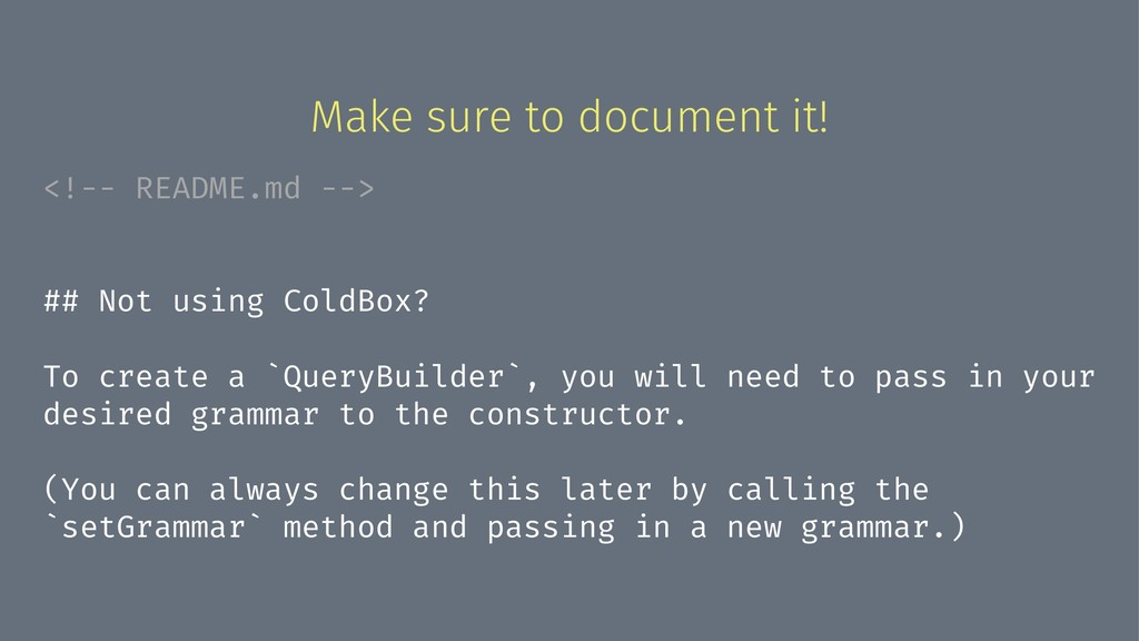 Make sure to document it! <!-- README.md --> ##...