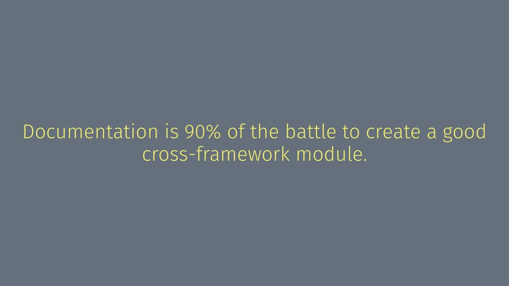 Documentation is 90% of the battle to create a ...