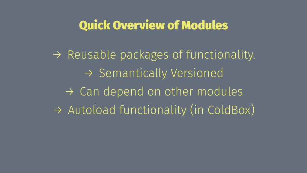 Quick Overview of Modules → Reusable packages o...