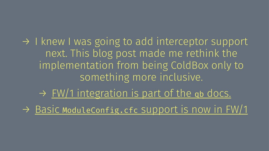 → I knew I was going to add interceptor support...