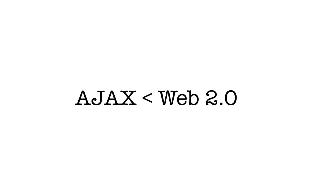 AJAX < Web 2.0