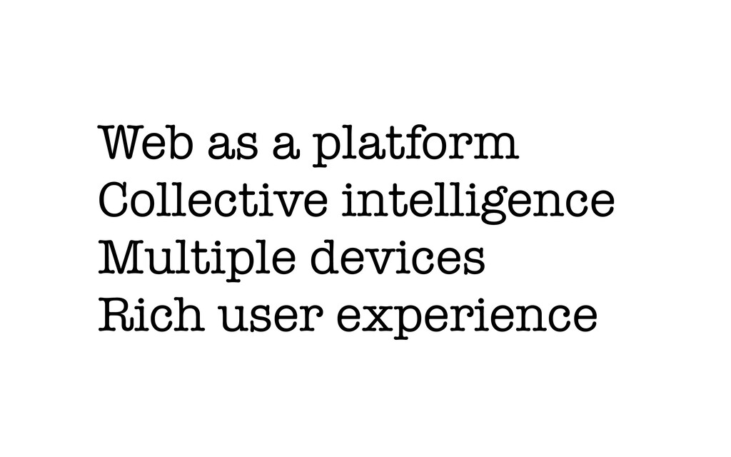 Web as a platform Collective intelligence Multi...