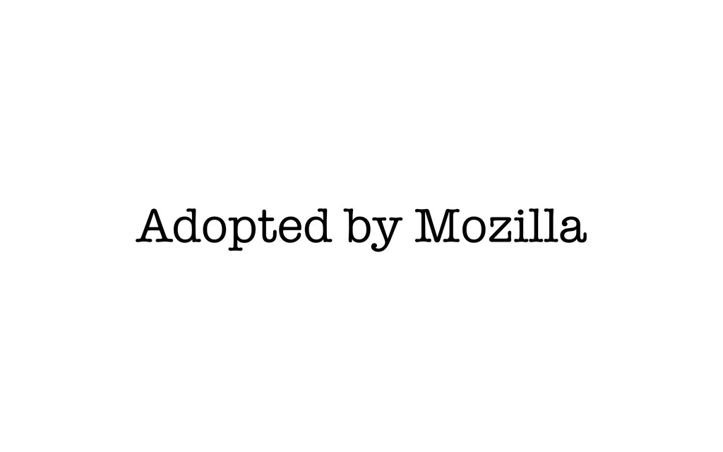 Adopted by Mozilla