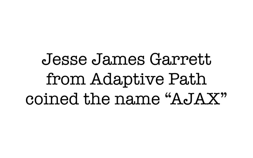 Jesse James Garrett from Adaptive Path coined t...