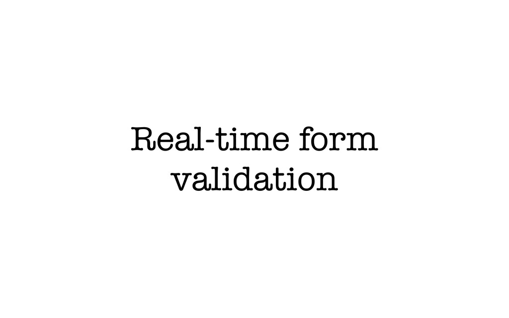 Real-time form validation