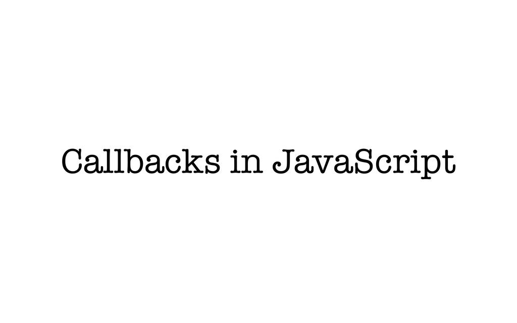 Callbacks in JavaScript