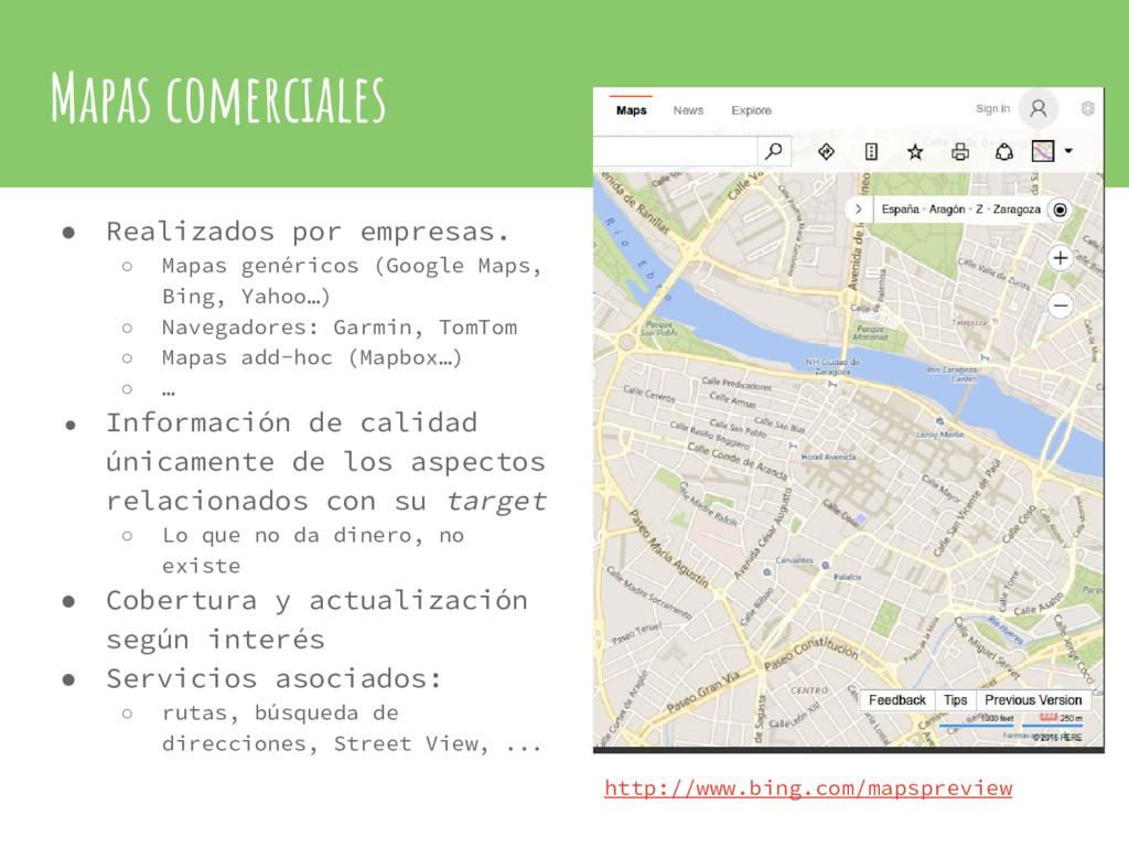 Mapas comerciales ● Realizados por empresas. ○ ...