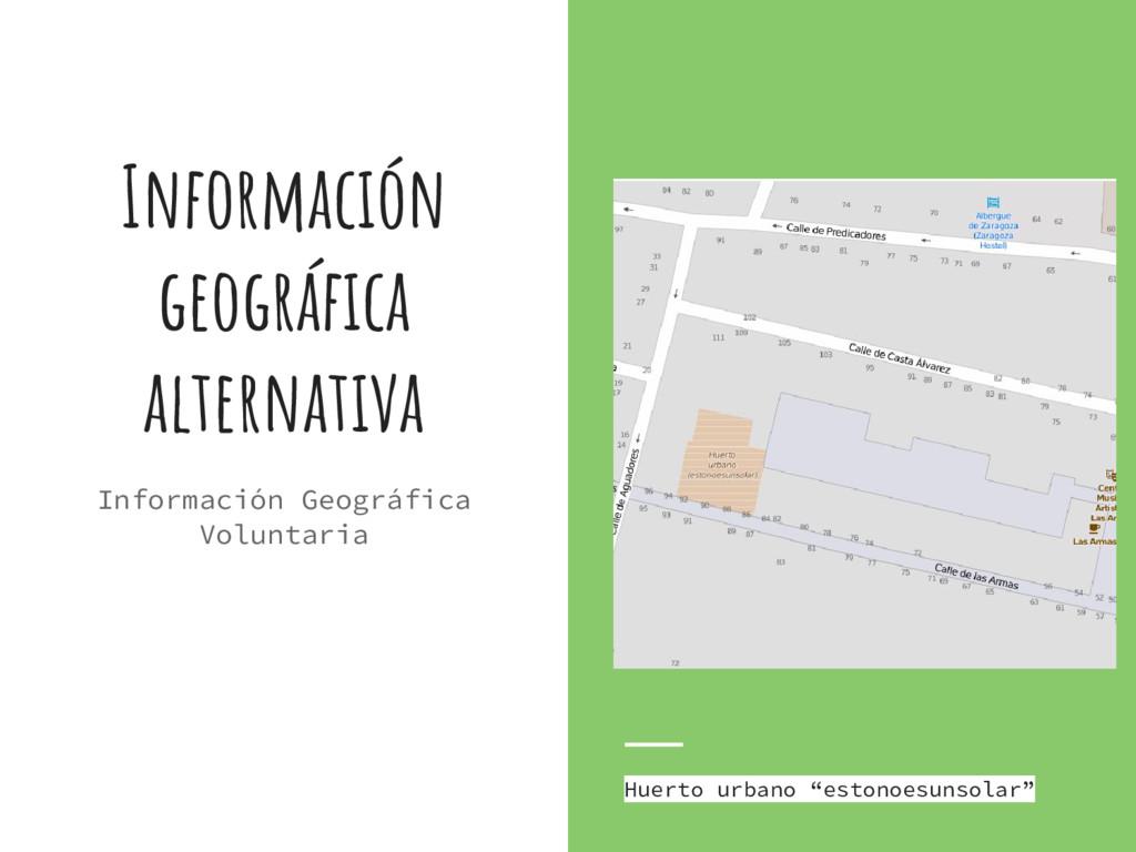 Información geográfica alternativa Información ...