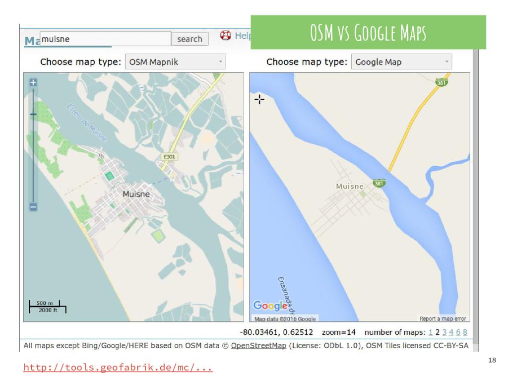18 OSM vs Google Maps http://tools.geofabrik.de...