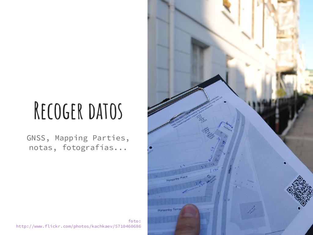Recoger datos GNSS, Mapping Parties, notas, fot...