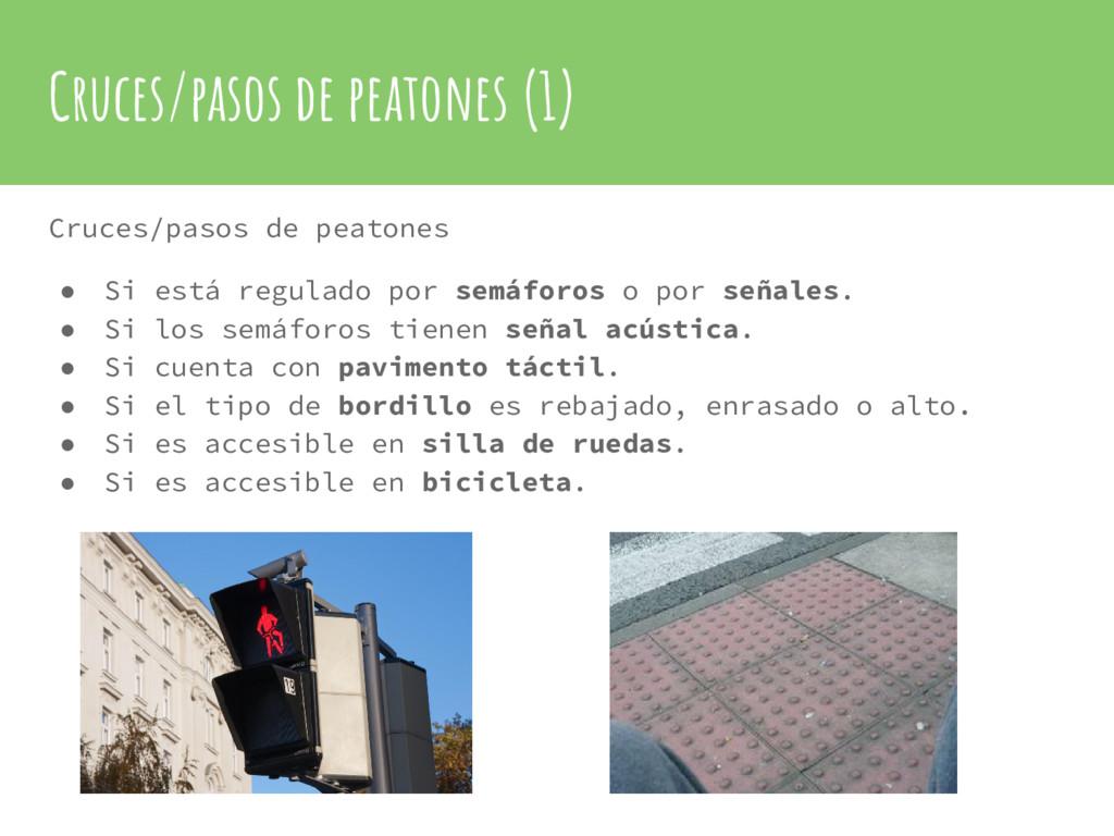 Cruces/pasos de peatones (1) Cruces/pasos de pe...