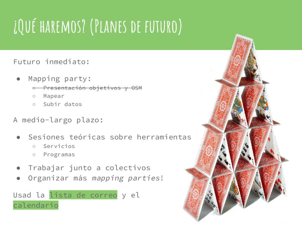¿Qué haremos? (Planes de futuro) Futuro inmedia...