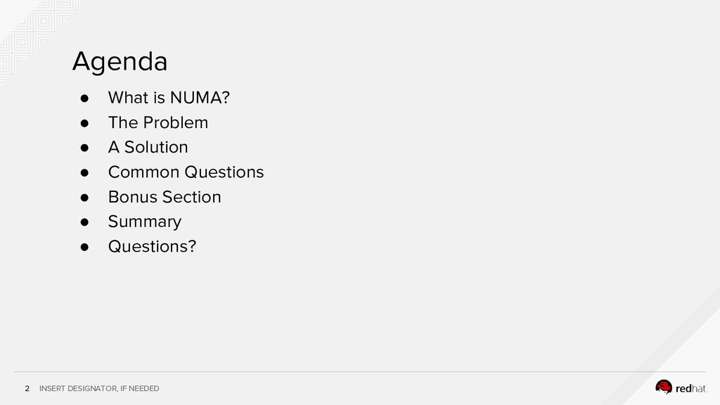 INSERT DESIGNATOR, IF NEEDED 2 Agenda ● What is...