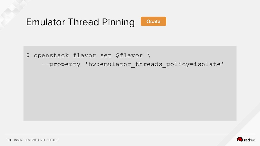 INSERT DESIGNATOR, IF NEEDED 53 Emulator Thread...