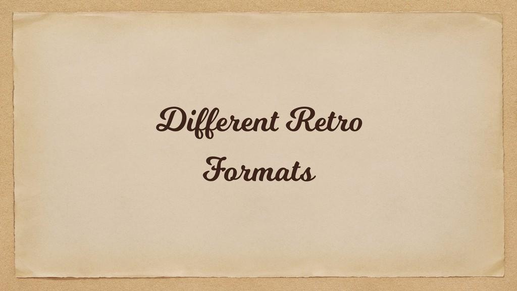 Different Retro Formats