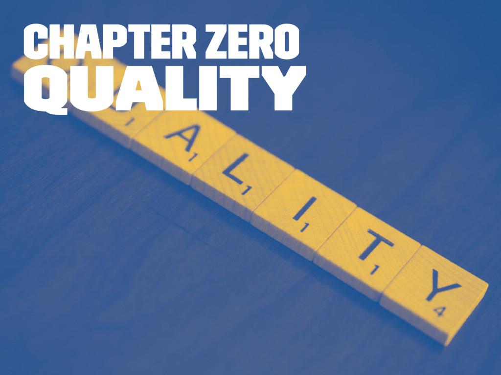 Chapter zero Quality