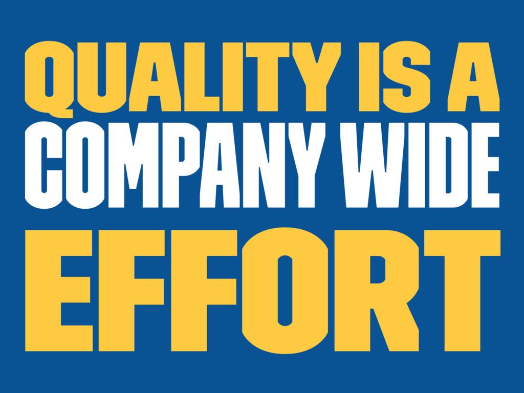 Quality is a company wide effort