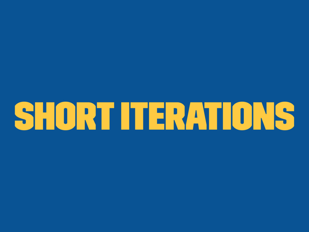 Short iterations