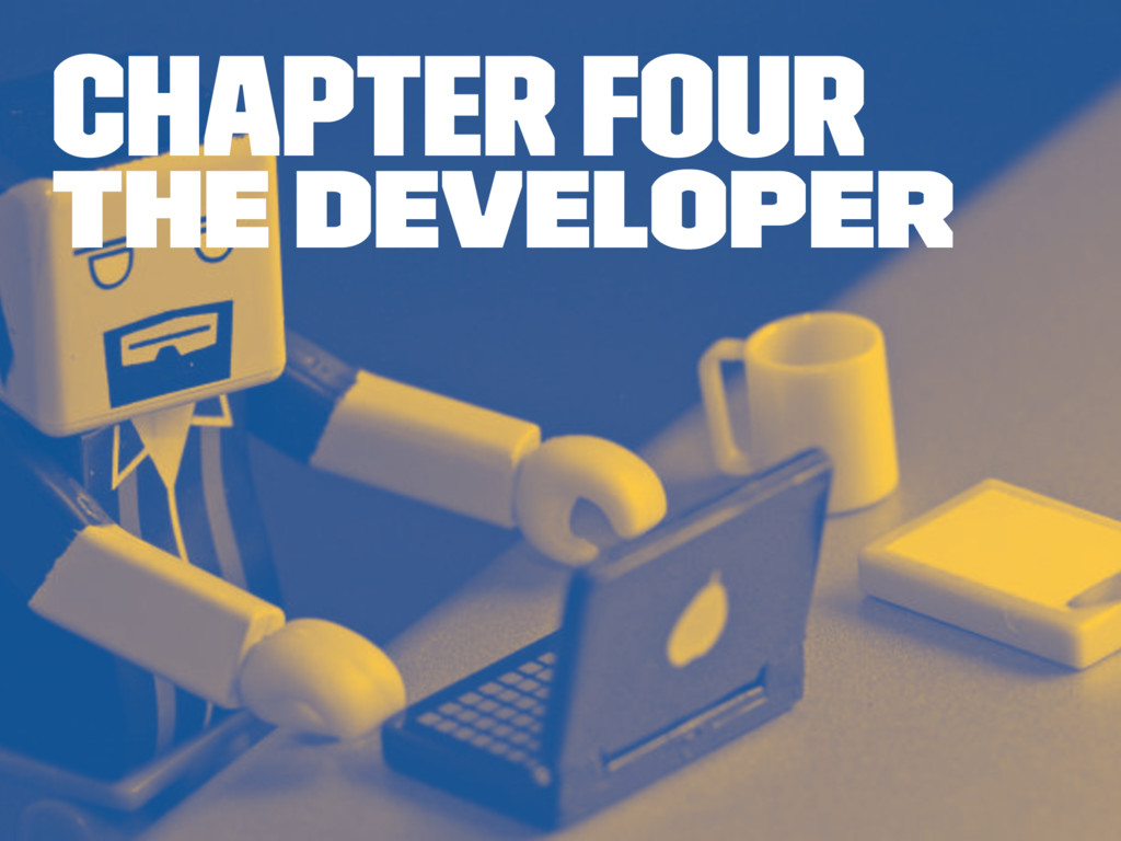 Chapter four The Developer