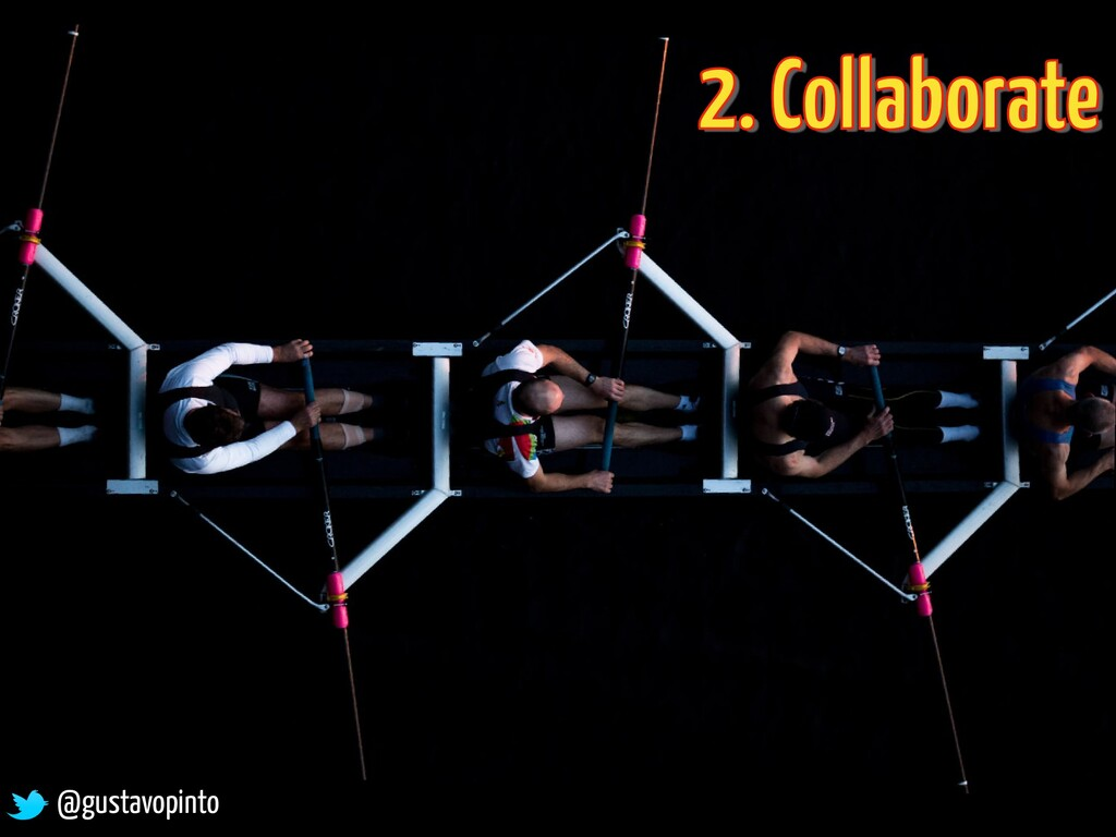2. Collaborate @gustavopinto