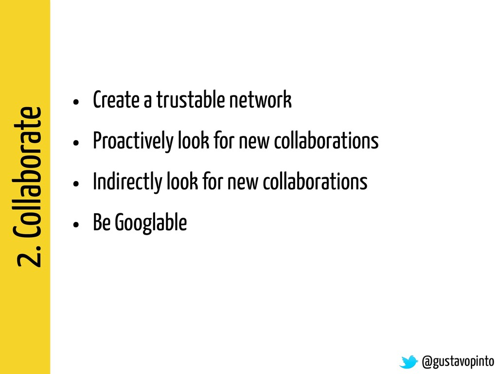 2. Collaborate • Create a trustable network • P...