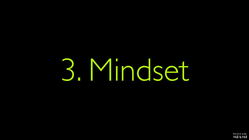 3. Mindset