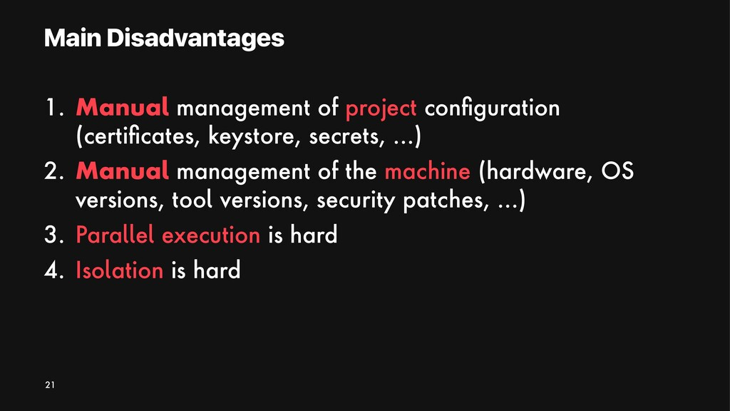 Main Disadvantages 1. Manual management of proj...