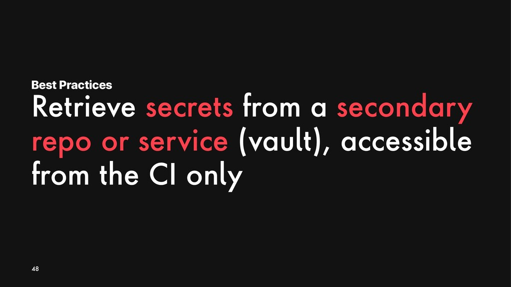Best Practices Retrieve secrets from a secondar...