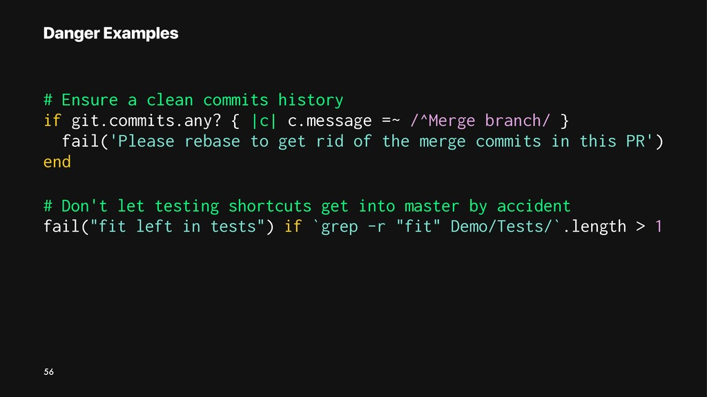 Danger Examples # Ensure a clean commits histor...