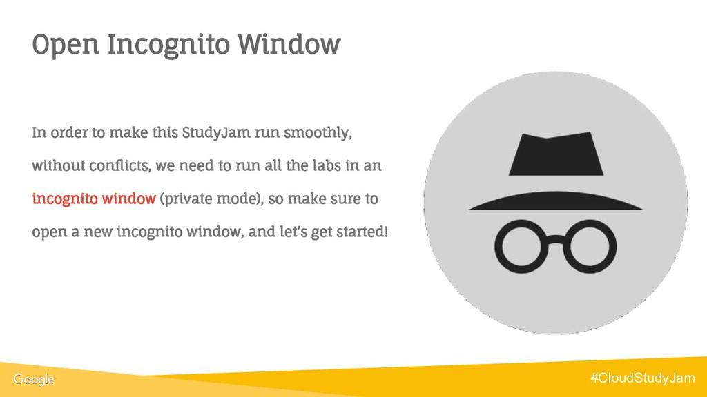 Open Incognito Window #CloudStudyJam In order t...