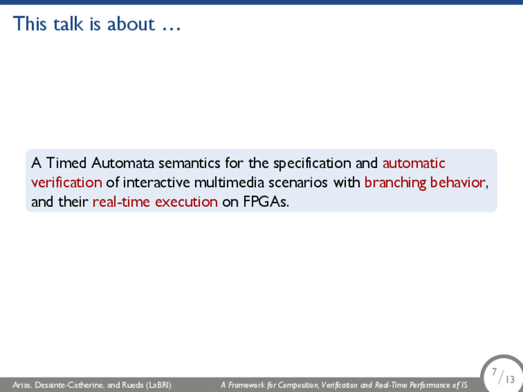 This talk is about … A Timed Automata semantics...
