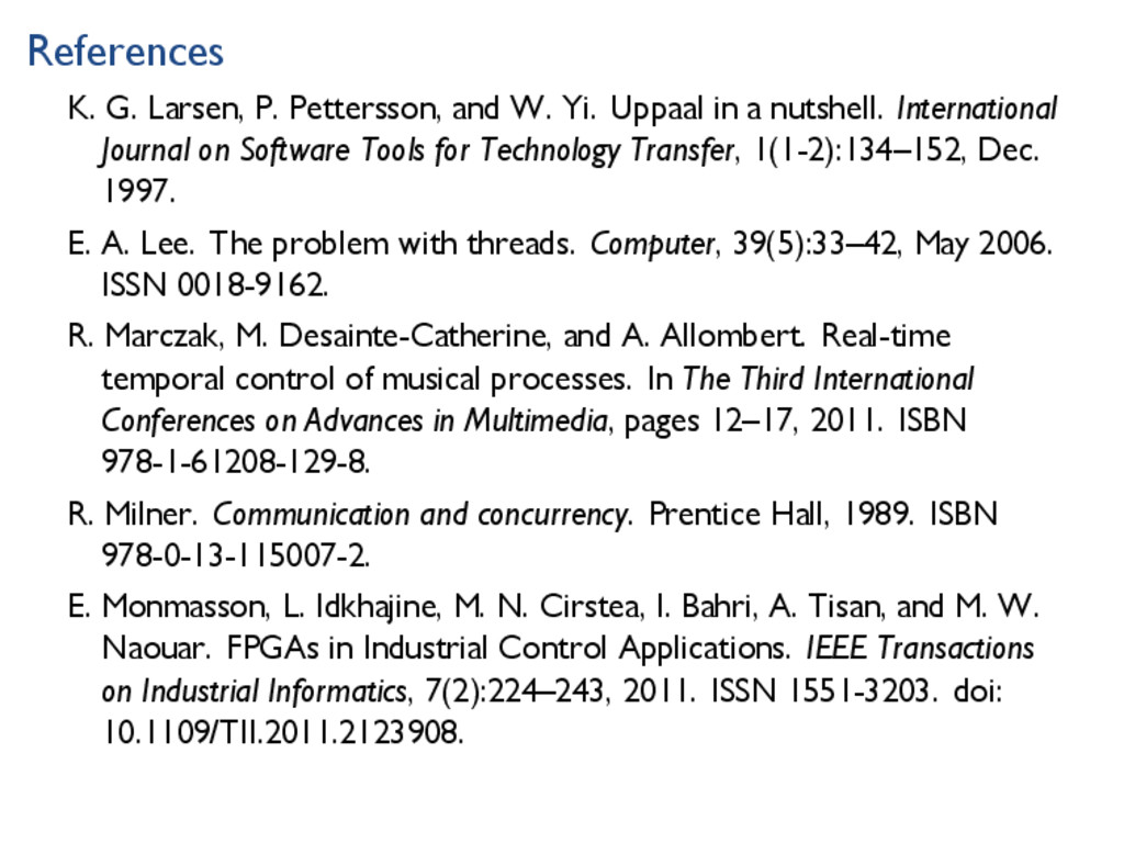 References K. G. Larsen, P. Pettersson, and W. ...