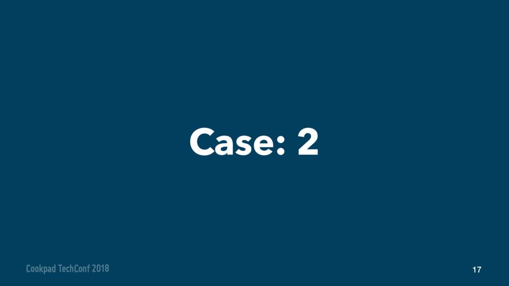Case: 2 17