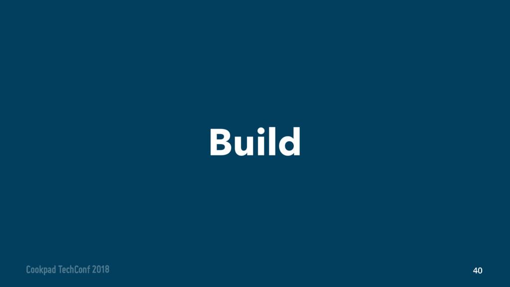 Build 40