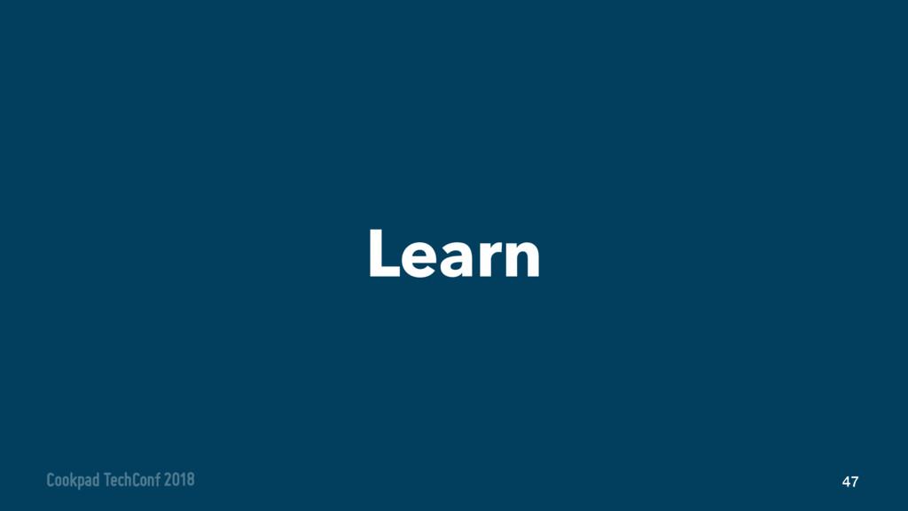 Learn 47