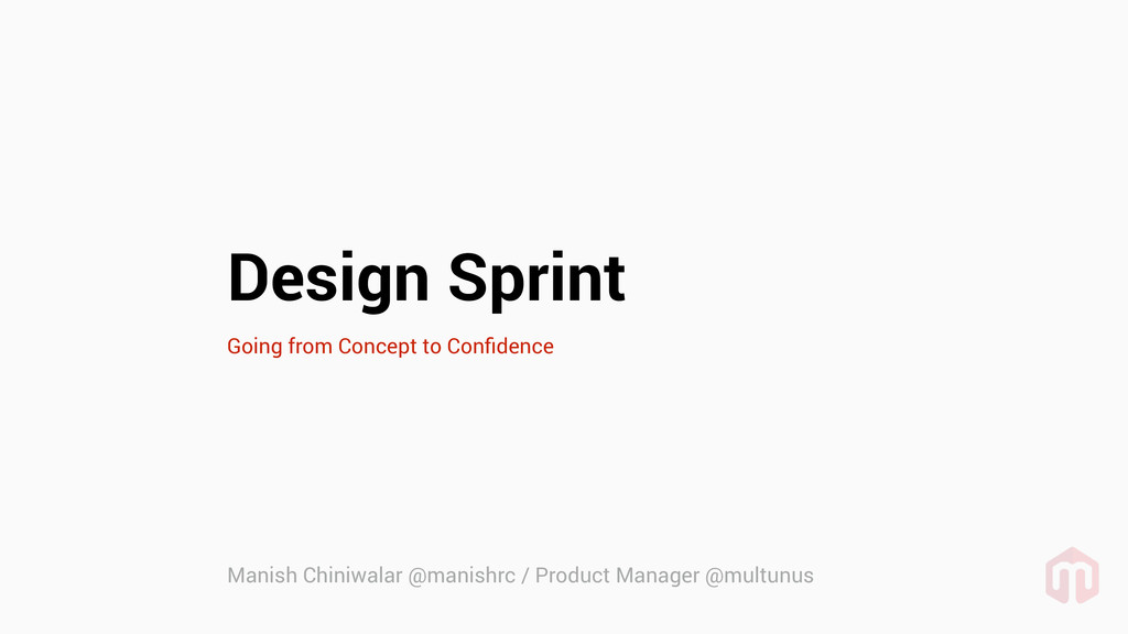 Design Sprint Going from Concept to Confidence M...