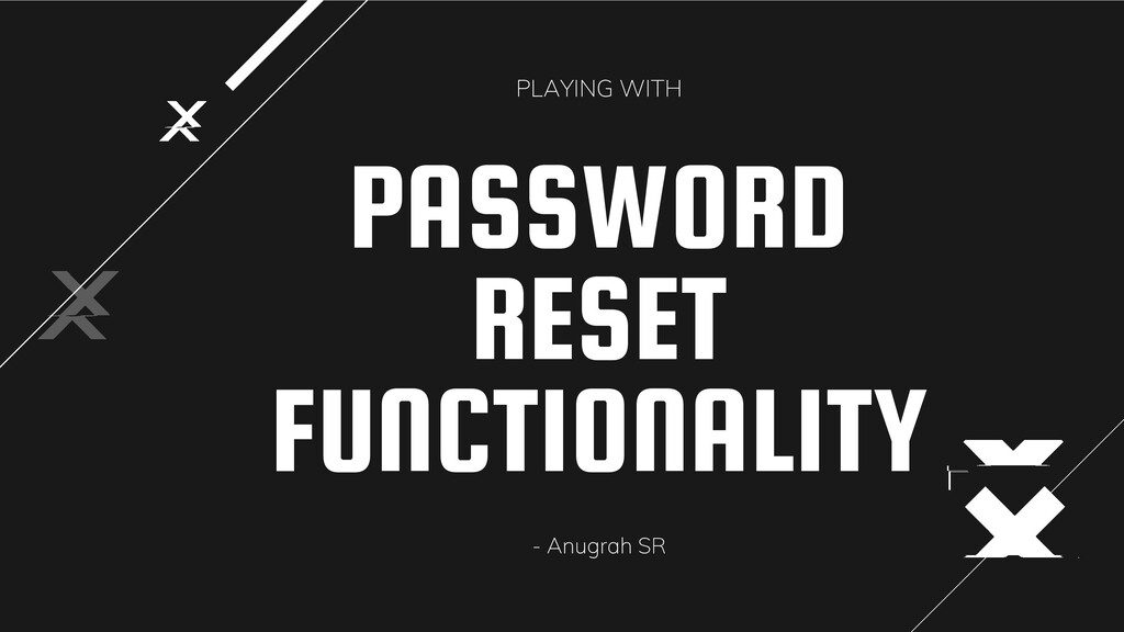 PASSWORD RESET FUNCTIONALITY PLAYING WITH - Anu...