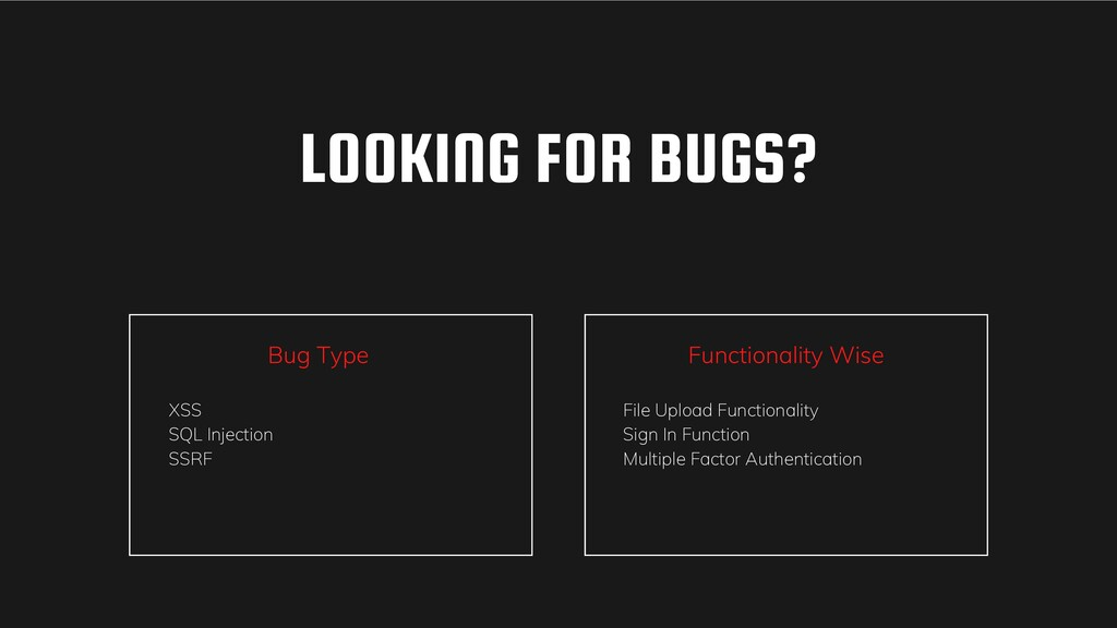 LOOKING FOR BUGS? Bug Type Functionality Wise X...