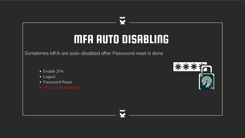 MFA AUTO DISABLING Sometimes MFA are auto-disab...