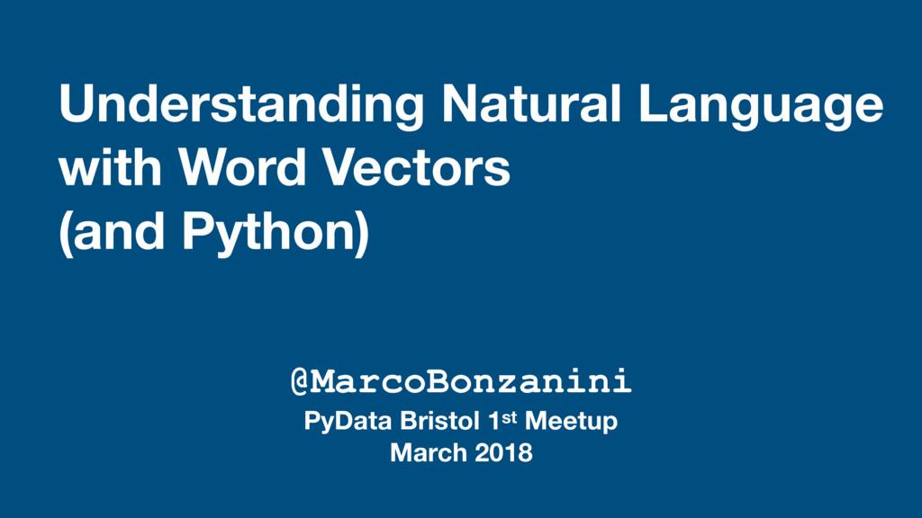 Understanding Natural Language with Word Vector...