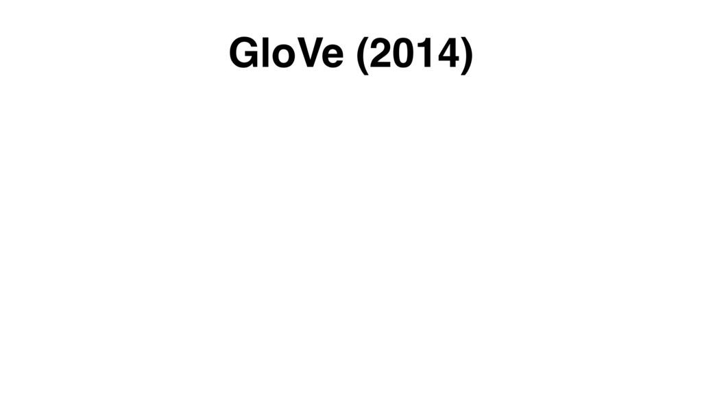 GloVe (2014)