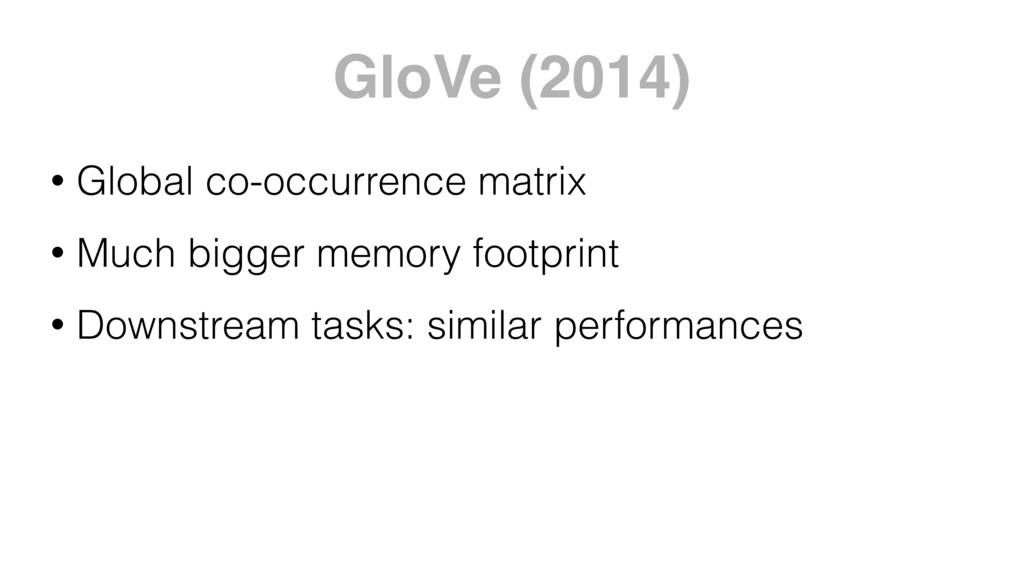 GloVe (2014) • Global co-occurrence matrix • Mu...