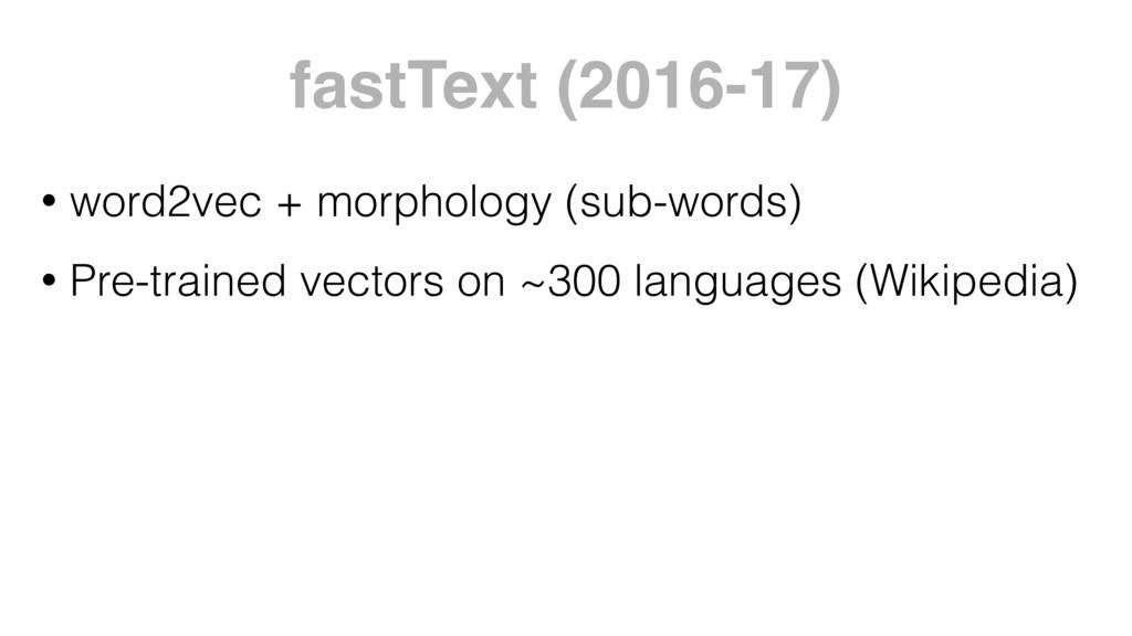 • word2vec + morphology (sub-words) • Pre-train...