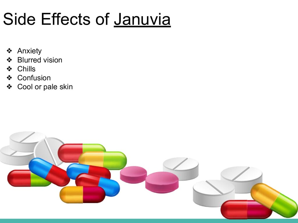 Side Effects of Januvia ❖ Anxiety ❖ Blurred vis...