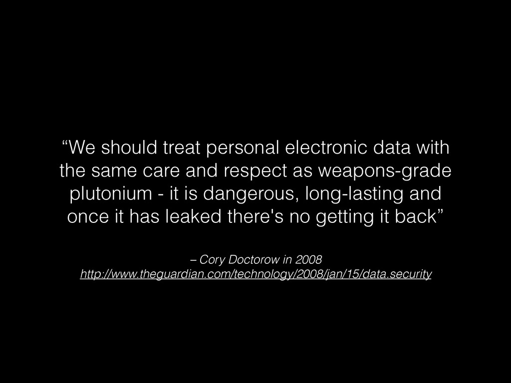 – Cory Doctorow in 2008 http://www.theguardian....