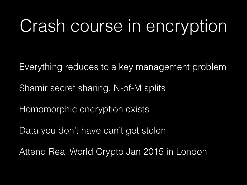 Crash course in encryption Everything reduces t...