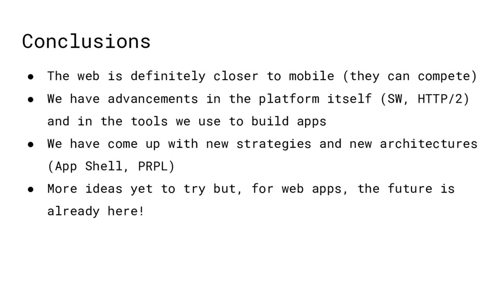Conclusions ● The web is definitely closer to m...